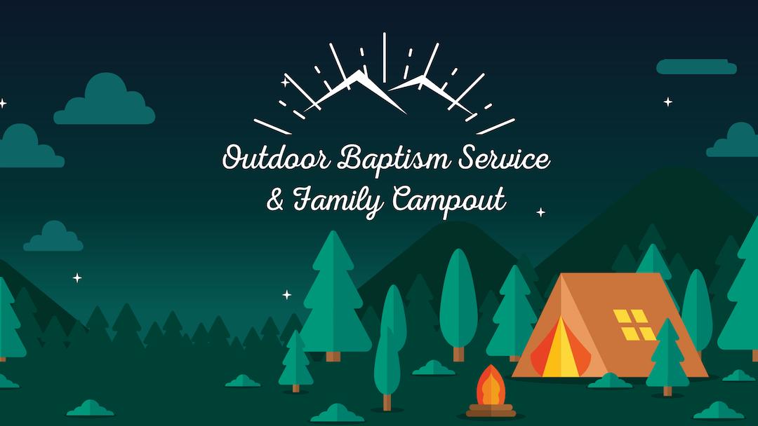 Outdoor Baptism Service & Campout