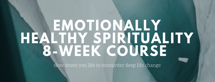 Emotionally Healthy Spirituality 8-Week Course | Winter–Spring 2019