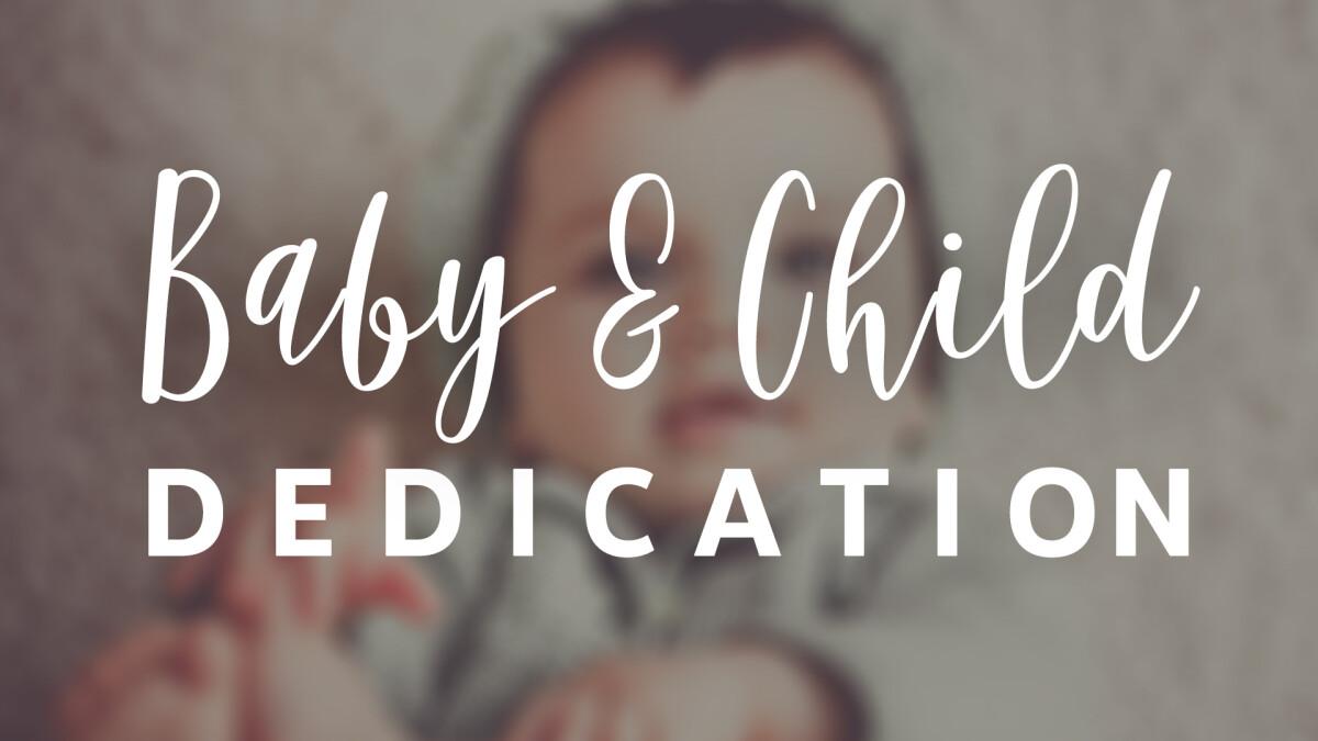 Baby & Child Dedication